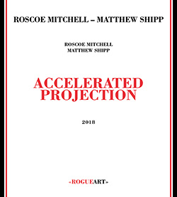 Mitchell, Roscoe / Matthew Shipp: Accelerated Projection