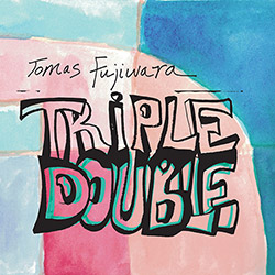 Fujiwara, Tomas : Triple Double [VINYL 2 LPs] (Firehouse 12 Records)
