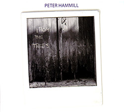 Hammill, Peter: From The Trees