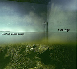 Wall, John / Mark Durgan: Contrapt (Harbinger Sound)