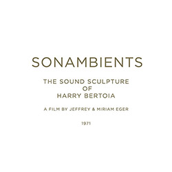 Bertoia, Harry: Sonambients: The Sound Sculpture Of Harry Bertoia [CD + DVD]
