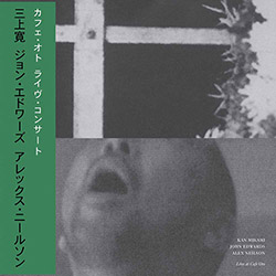 Mikami, Kan / John Edwards / Alex Nielson: Live at Cafe Oto [VINYL-DAMAGED] (Otoroku)