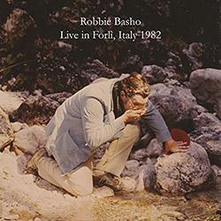 Basho, Robbie: Live in Forli, Italy 1982