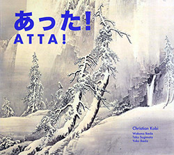 Kobi, Christian (solo and with Taku Sugimoto / Yoko Ikeda / Wakana Ikeda: Atta! <i>[Used Item]</i>