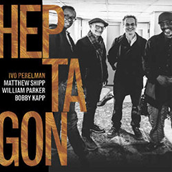 Perelman, Ivo / Matthew Shipp / William Parker / Bobby Kapp: Heptagon (Leo Records)