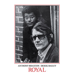Bailey, Derek / Anthony Braxton: Royal [VINYL 2 LPs] (Honest Jons Records)