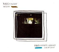 Kabas + Luis Vicente + Carlos Godinho: Negen / Live at SMUP [2 CDs]