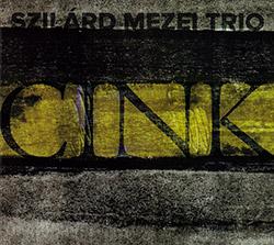 Mezei, Szilard Trio (w/  Malina / Csik): Cink
