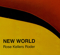 Rose / Kellers / Roder: New World (FMR)