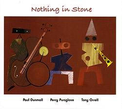 Dunmall, Paul / Percy Pursglove / Tony Orrell: Nothing in Stone (FMR)