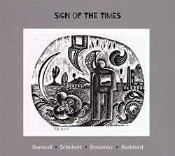 Dunmall / Schubert / Dessanay / Bashford: Sign Of The Times (FMR)