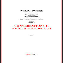 Parker, William : Conversations II Dialogues & Monologues [CD & BOOK] (RogueArt)