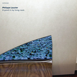 Lauzier, Phillippe: A Pond in My Living Room [VINYL] <i>[Used Item]</i> (Sofa)