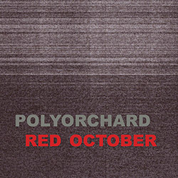 Polyorchard: Red October [CASSETTE w/DOWNLOAD]