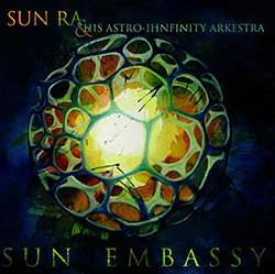 Sun Ra & His Astro-Ihnfinity Arkestra: Sun Embassy [VINYL WITH DOWNLOAD] (Roaratorio)