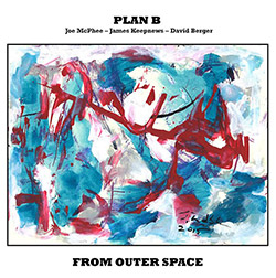 Plan B (Joe Mcphee / James Keepnews / David Berger): From Outer Space [VINYL with DOWNLOAD]