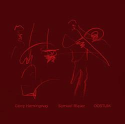Blaser, Samuel / Gerry Hemingway: Oostum [VINYL]