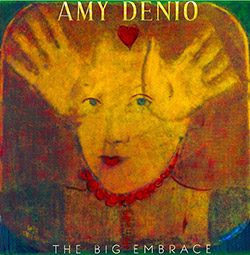 Amy Denio: The Big Embrace (Spoot Music)