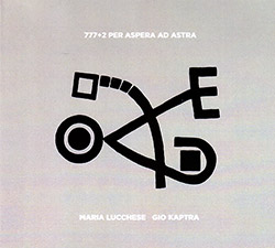 Maria Lucchese and Gio Kaptra: 777+2 Per Aspera ad Astra (Creative Sources)