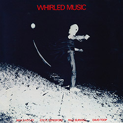 Eastley, Max / Steve Beresford / Paul Burwell / David Toop: Whirled Music [VINYL] (Black Truffle)