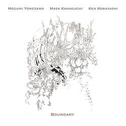 Yonezawa, Megumi / Masa Kamaguchi / Ken Kobayashi: Boundary <i>[Used Item]</i>