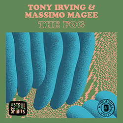 Irving, Tony  / Massimo Magee: The Fog [CASSETTE + DOWNLOAD] (Astral Spirits)