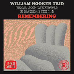 Hooker, William  Trio (Feat. Ava Mendoza / Damon Smith): Remembering [CASSETTE + DOWNLOAD]