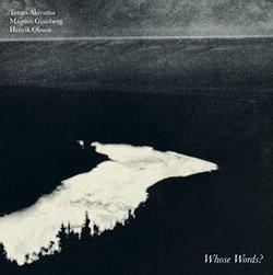 Akiyama, Tetuzi / Magnus Granberg / Henrik Olsson: Whose Words? (Ftarri / Meenna)