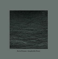 Drumm, Kevin: Inexplicable Hours [VINYL @ LPs + CD] (Sonoris)