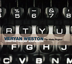 Veryan Weston: The Make Project (Barnyard Records)