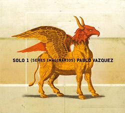 Vazquez, Pablo: Solo 1 (Seres Imaginarios) (Creative Sources)
