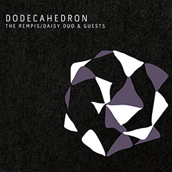 Rempis, Dave / Tim Daisy & Guests: Dodecahedron (Aerophonic)