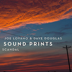 Lovano, Joe / Dave Douglas Sound Prints: Scandal