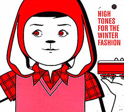 Charles, Xavier / Alma Fury / Otomo Yoshihide / Otani Yasuhiro: High Tones For Winter Fashion (Textile Records)