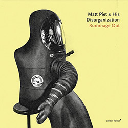 Piet, Matt & His Disorganization (w / Berman / Mazzarella / Daisy): Rummage Out