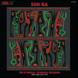 Sun Ra: The Cymbals / Symbols Sessions: New York City 1973 [VINYL 2 LPs] (Modern Harmonic)