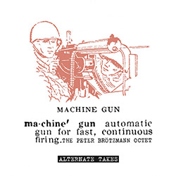 Brotzmann, Peter The Octet  : Machine Gun - Alternate Takes [VINYL]
