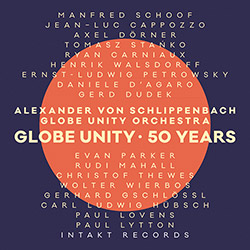 Globe Unity Orchestra: Globe Unity - 50 Years (Intakt)