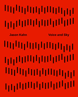 Kahn, Jason : Voice and Sky [BOOK + CD] (Editions)