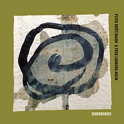 Brotzmann, Peter / Fred Lonberg-Holm: Ouroboros [VINYL]