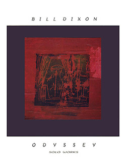 Dixon, Bill: Odyssey (Solo Works) [6 CD BOX SET]
