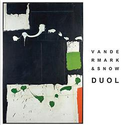 Vandermark, Ken / Michael Snow: Duol