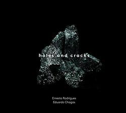 Rodrigues, Ernesto / Eduardo Chagas: Holes and Cracks <i>[Used Item]</i> (Creative Sources)