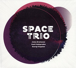 Space Trio (Bratanov / Hajigrudev / Angelov): Space Trio (Creative Sources)