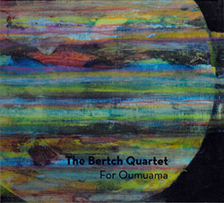 Bertch Quartet, The: For Oumuama