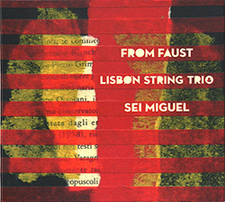 Lisbon String Trio / Sei Miguel: From Faust <i>[Used Item]</i> (Creative Sources)