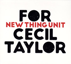 New Thing Unit: For Cecil Taylor