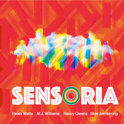 Watts, Heath / M.J. Williams / Nancy Owens / Blue Armstrong : Sensoria