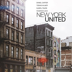 Carter, Daniel / Tobias Wilner / Djibril Toure / Federico Ughi: New York United [VINYL + DOWNLOAD]