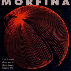 Flaherty, Paul / Gene Moore / Gene Janas / Federico Ughi: Morfina [VINYL + DOWNLOAD]